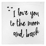 Modern Burlap Organic Cotton Muslin Swaddle - I Love You to the Moon and Back