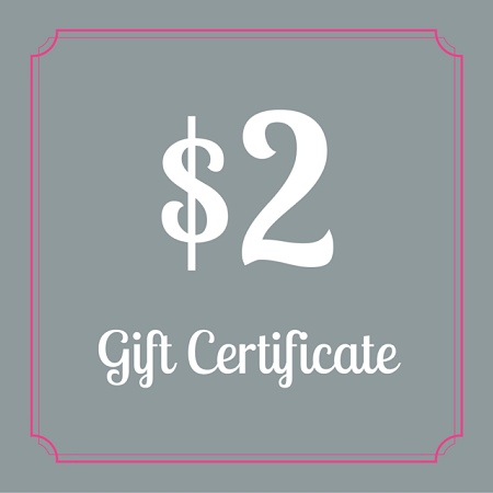 $2 Gift Certificate